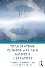 Translating Chinese Art and Modern Literature by Yifeng Sun