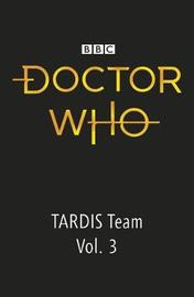 Doctor Who: The Tardis Team Diaries 3 by BBC