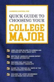 Quick Guide to Choosing Your College Major by Laurence Shatkin