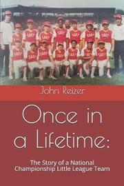 Once in a Lifetime by John Reizer