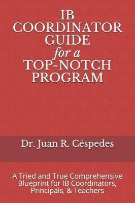 IB COORDINATOR GUIDE for a TOP-NOTCH PROGRAM by Marie-Christine de Murray P D