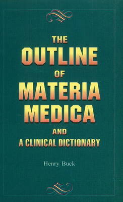 The Outlines of Materia Medica by Henry Buck image