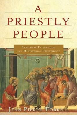 A Priestly People by J.-P. Torrell