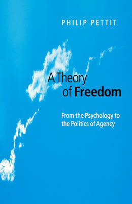 A Theory of Freedom by Philip Pettit image