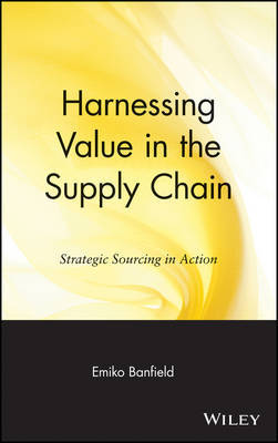 Harnessing Value in the Supply Chain by Emiko Banfield image