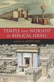 Temple and Worship in Biblical Israel by John Day image
