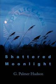 Shattered Moonlight by G. Palmer Hudson image