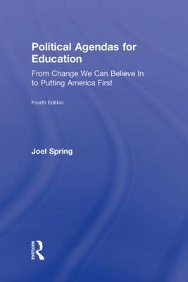 Political Agendas for Education: From Change We Can Believe in to Putting America First by Joel Spring image