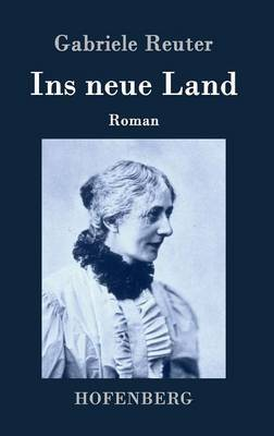 Ins Neue Land by Gabriele Reuter image