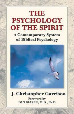 Psychology of the Spirit by J Christopher Garrison