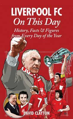 Liverpool FC On This Day by David Clayton