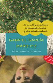 La Increa-Ble y Triste Historia de La Candida Era(c)Ndira y de Su Abuela Desalmada by Gabriel Garcia Marquez