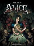 The Art of Alice: Madness Returns by R. -J Berg
