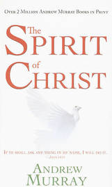 The Spirit of Christ by Andrew Murray image