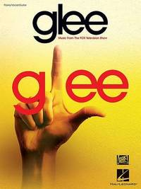 Glee : Music from the Fox Television Show (Piano/Vocal/Guitar Songbook) by Hal Leonard Publishing Corporation