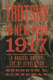 Trotsky in New York, 1917 by Kenneth D Ackerman