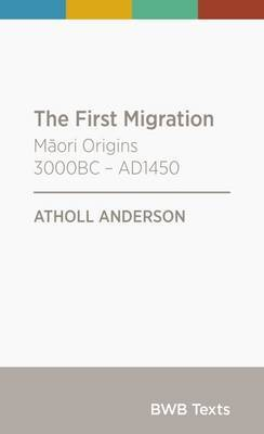The First Migration by Atholl Anderson