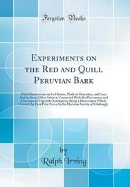 Experiments on the Red and Quill Peruvian Bark by Ralph Irving image