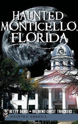 Haunted Monticello, Florida by Christina A. Ziegler-McPherson