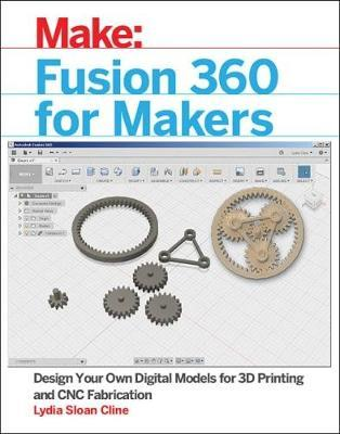 Fusion 360 for Makers by Lydia Sloan Cline image