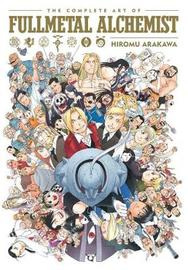The Complete Art of Fullmetal Alchemist by Hiromu Arakawa