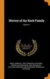 History of the Keck Family; Volume 1 by Evelyn McAbee [From Old Catalo Rencher