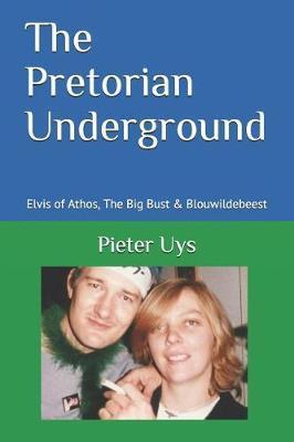 The Pretorian Underground by Sheree Rayfield