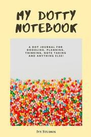 My Dotty Notebook! by Ivy Studios