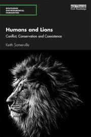 Humans and Lions by Keith Somerville