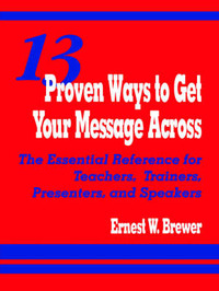 13 Proven Ways to Get Your Message Across by Ernest W. Brewer image
