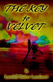 The Key to Velvet by Lyndall Baker Landauer image