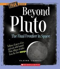 Beyond Pluto: The Final Frontier in Space by Elaine Landau image