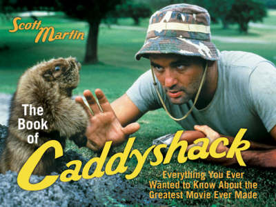 The Book of Caddyshack by Scott Martin
