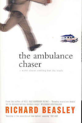 The Ambulance Chaser by Richard Beasley
