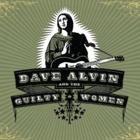 Dave Alvin & The Guilty Women by Dave Alvin & The Guilty Women