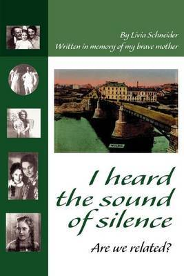I Heard the Sound of Silence by Livia Schneider