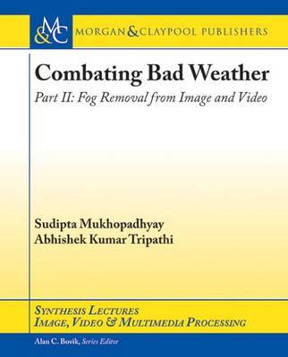 Combating Bad Weather Part II by Sudipta Mukhopadhyay