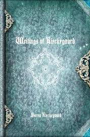 Writings of Kierkegaard by Soren Kierkegaard
