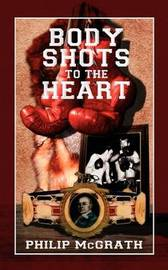 Body Shots to the Heart by Philip McGrath image