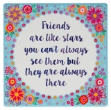Friends Are Like Stars - Flower Pop Coaster