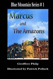 Marcus and the Amazons by Geoffrey Philp