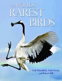 The World's Rarest Birds by Erik Hirschfeld