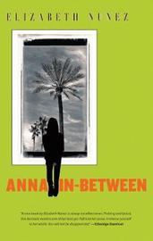 Anna In-between by Elizabeth Nunez