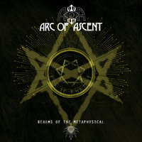 Realms Of The Metaphysical by Arc of Ascent