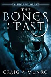 The Bones of the Past by Craig Munro image