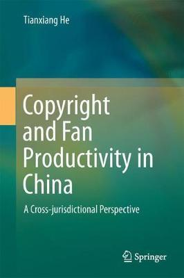 Copyright and Fan Productivity in China by Tianxiang He