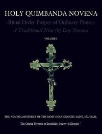 Holy Quimbanda Novena of the Most Holy Exu Bael, Vol I by Carlos Antonio De Bourbon-Montenegro image