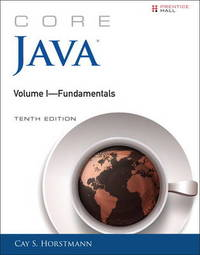 Core Java Volume I--Fundamentals by Cay S. Horstmann
