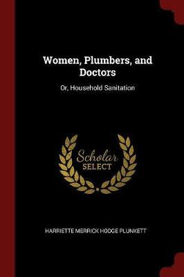 Women, Plumbers, and Doctors by Harriette Merrick Hodge Plunkett image
