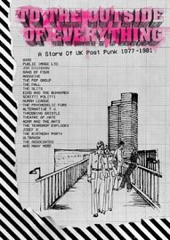 To The Outside of Everything: A Story of UK Post Punk 1977 - 81 by Various Artists